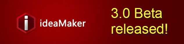 IdeaMaker 3.0